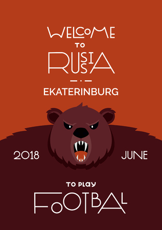 Lettering welcome to Russia. FIFA World Cup in Russia 2018. The traditional symbol of Russia is an animal brown bear. Football vector illustration. Poster and postcard. Ekaterinburg city. July