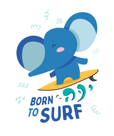 Cute elephant rides on the surf. Text Born to surf. Animal kingdom set. Super-kawaii and adorable animals. Cartoon character and lettering. Flat illustration for kid's poster, t-shirt and other art.