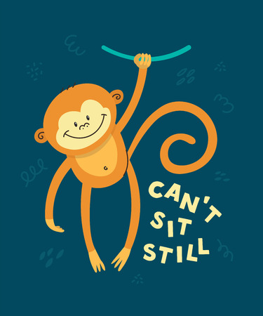 Cute little monkey smiling. Text Can't sit still. Animal kingdom set. Super-kawaii and adorable animals. Cartoon character and lettering. Flat illustration for kid's poster, t-shirt and other art.