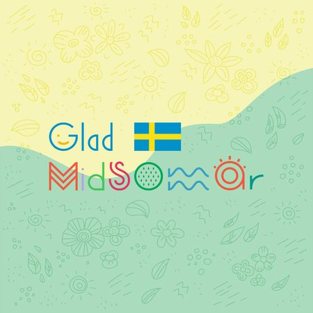 Glad Midsommar lettering. Pole after celebrating midsummer. Kort Glad Midsommar. Sweden flag. Traditional summer holiday in Sweden. Summer pattern on background.