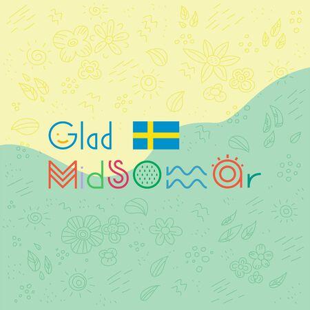 Glad Midsommar lettering. Pole after celebrating midsummer. Kort Glad Midsommar. Sweden flag. Traditional summer holiday in Sweden. Summer pattern on background.