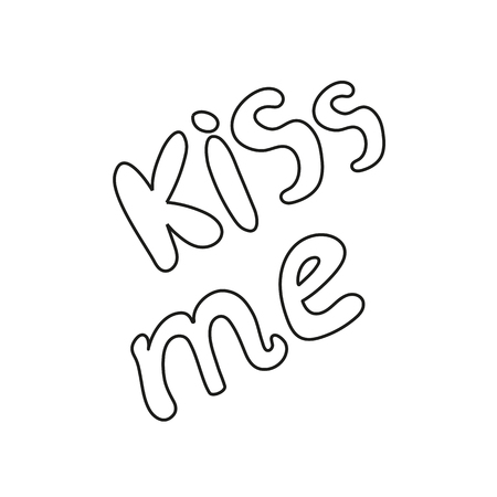 The inscription kiss me, black on a white background