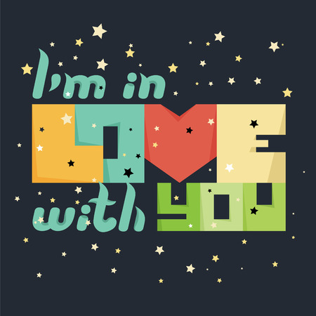 Im in love with you. Inspirational quote. Vector