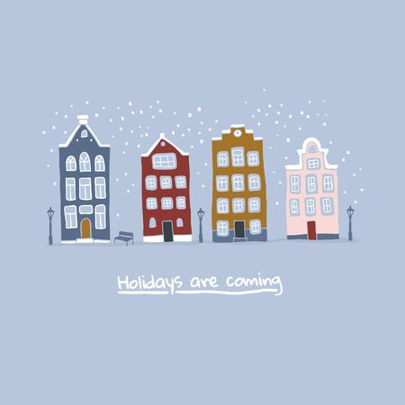 Decorative doodle houses in a snowy day with holidays are coming lettering. Stylised city scene. Scandinavian city landscape. Perfect for a winter holiday postcard. Amsterdam inspired houses.