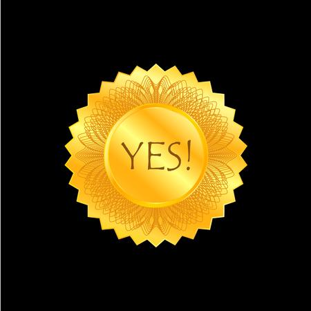 Yes. Label, sign, icon. Bright golden vector illustration Ilustração