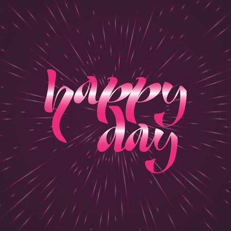 Happy day, text, hand lettering. Vector illustration Ilustração