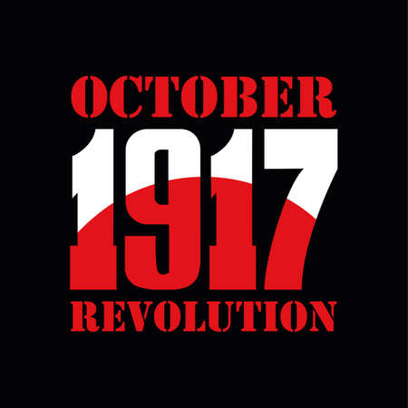 November 7, 2017 - the 100th anniversary of the Great October Socialist Revolution, the Russian rebellion