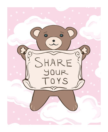 Children's vector drawing of a teddy bear cub with a sign to share toys. A postcard about the educational process, courtesy, ethics, morality, social communication, friendship.