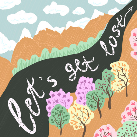 Let's get Lost. Vector hand drawn lettering art. Typography poster with calligraphic quote, mountains, trees, clouds, forest. Prints or greeting cards. Motivational lettered phrase. landscape outdoor.
