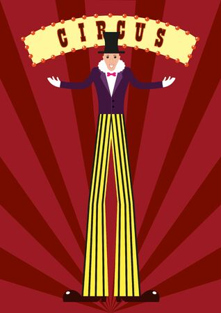 tall man: A tall man on stilts at the circus. A tall man in striped pants. Flat design. The poster of the circus