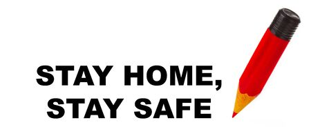 Stay Home Stay Safe - Text with red pencil over white background