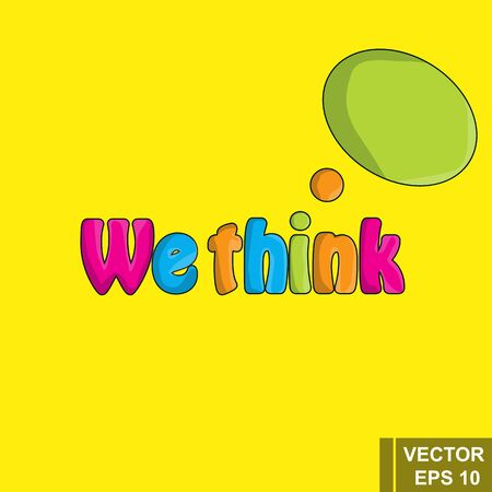 Cartoon we think inscription isolated on a yellow background. For your design. Illustration