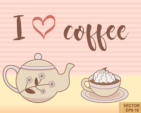 table sizes: Poster cup coffee with teapot lettering i love coffee. Made in vintage cute kawaii style. Vector illustration eps10 Illustration