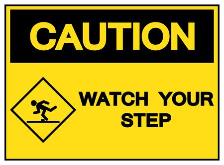 Attention, surveillez votre signe de symbole d'étape, illustration vectorielle, étiquette isolée sur fond blanc. EPS10