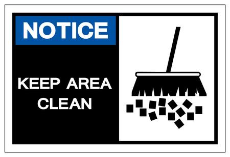 Notice Keep Area Clean Symbol Sign,Vector Illustration, Isolated On White Background Label. EPS10