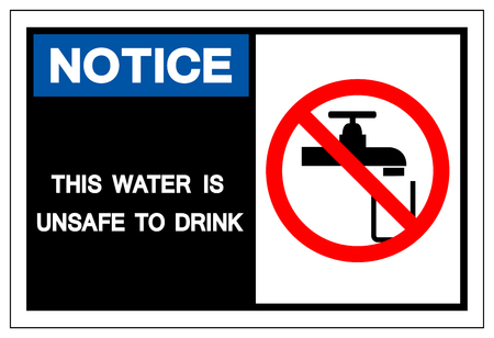 Notice This Water Is Unsafe to Drink Symbol Sign,Vector Illustration, Isolated On White Background Label. EPS10
