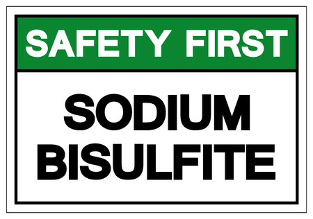 Safety First Sodium Bisulfite Symbol Sign, Vector Illustration, Isolate On White Background Label .EPS10 일러스트