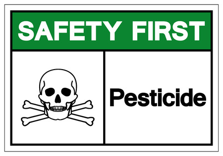 Safety First Pesticide Symbol Sign, Vector Illustration, Isolate On White Background Label .EPS10