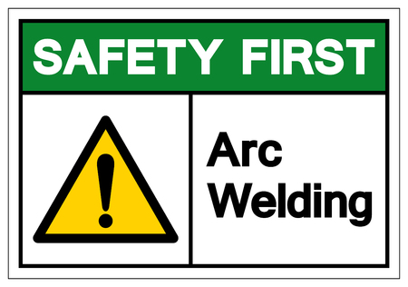 Safety First Arc Welding Symbol Sign, Vector Illustration, Isolate On White Background Label. EPS10