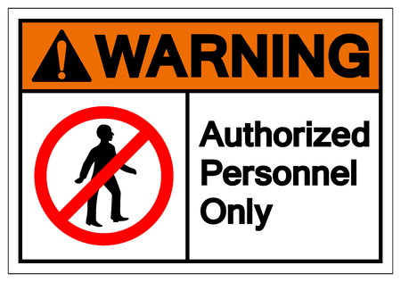 Warning Authorized Personnel Only Symbol Sign ,Vector Illustration, Isolate On White Background Label .EPS10