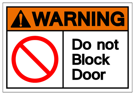 Warning Do Not Block Door Symbol Sign, Vector Illustration, Isolate On White Background Label. EPS10