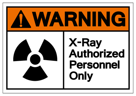 Warning X-Ray Authorized Personnel Only Symbol Sign, Vector Illustration, Isolate On White Background Label. EPS10 Illustration
