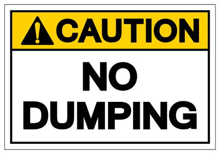 Caution No Dumping Symbol Sign, Vector Illustration, Isolate On White Background Label. EPS10 Illustration