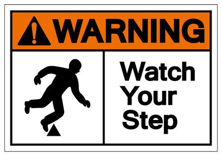 Warnung Beobachten Sie Ihr Schritt-Symbol-Zeichen, Vektor-Illustration, isoliert auf weißem Hintergrund-Etikett .EPS10