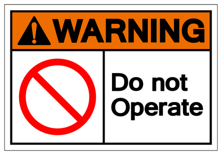 Warning Do Not Operate Symbol Sign, Vector Illustration, Isolated On White Background Label .EPS10