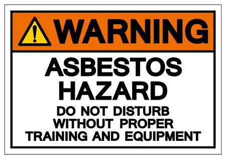 Ostrzeżenie zagrożenia azbestem nie przeszkadzać bez odpowiedniego szkolenia i znak symbolu sprzętu, ilustracji wektorowych, na białym tle etykiety na białym tle. EPS10 Ilustracje wektorowe