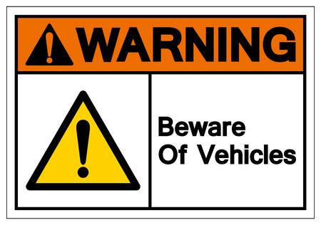 Warning Beware Of Vehicles Symbol Sign, Vector Illustration, Isolated On White Background Label .EPS10