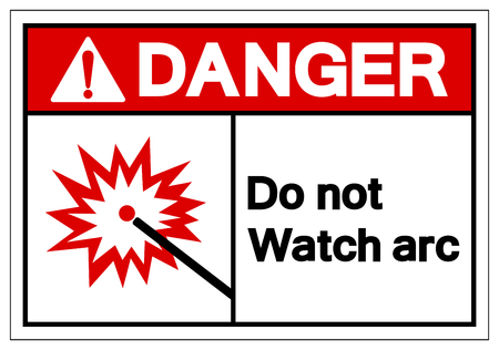 Danger Do Not Watch Arc Symbol Sign, Vector Illustration, Isolate On White Background Label. EPS10