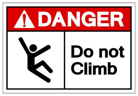 Danger Do Not Climb Symbol Sign, Vector Illustration, Isolate On White Background Label .EPS10