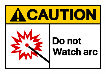Caution Do Not Watch Arc Symbol Sign, Vector Illustration, Isolate On White Background Label. EPS10