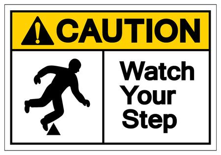 Vorsicht Beobachten Sie Ihr Schritt-Symbol-Zeichen, Vektor-Illustration, isoliert auf weißem Hintergrund-Etikett .EPS10 Vektorgrafik