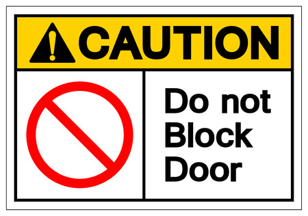 Caution Do Not Block Door Symbol Sign ,Vector Illustration, Isolate On White Background Label .EPS10