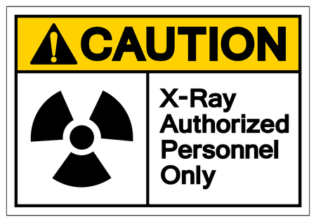 Caution X-Ray Authorized Personnel Only Symbol Sign, Vector Illustration, Isolate On White Background Label. EPS10