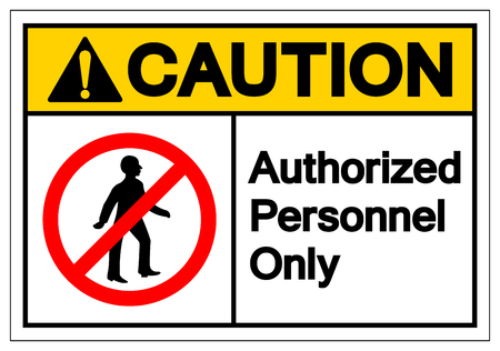 Caution Authorized Personnel Only Symbol Sign ,Vector Illustration, Isolate On White Background Label .EPS10