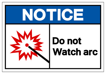 Notice Do Not Watch Arc Symbol Sign, Vector Illustration, Isolate On White Background Label. EPS10