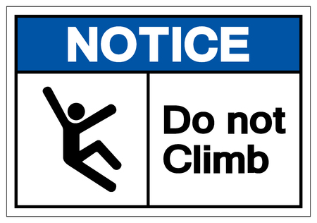 Notice Do Not Climb Symbol Sign, Vector Illustration, Isolate On White Background Label .EPS10