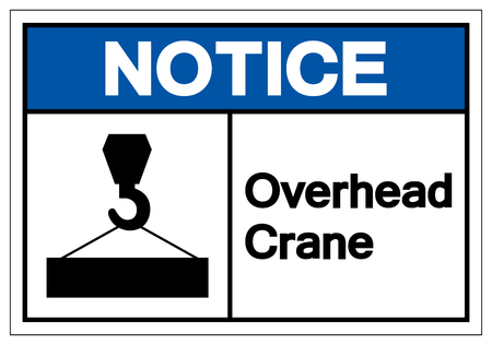 Notice Overhead Crane Symbol Sign, Vector Illustration, Isolate On White Background Label .EPS10