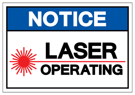 Notice Laser Operating Symbol Sign ,Vector Illustration, Isolate On White Background Label. EPS10 Illustration