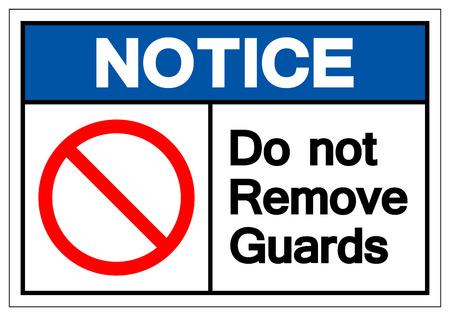 Beachten Sie, entfernen Sie nicht Guards-Symbol-Zeichen, Vektor-Illustration, auf weißem Hintergrund-Etikett zu isolieren. EPS10