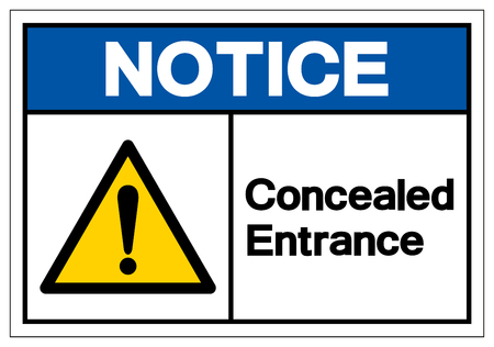 Notice Concealed Entrance Symbol Sign, Vector Illustration, Isolated On White Background Label .EPS10