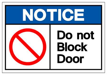 Notice Do Not Block Door Symbol Sign, Vector Illustration, Isolate On White Background Label. EPS10