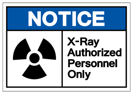 Notice X-Ray Authorized Personnel Only Symbol Sign, Vector Illustration, Isolate On White Background Label. EPS10 Illustration