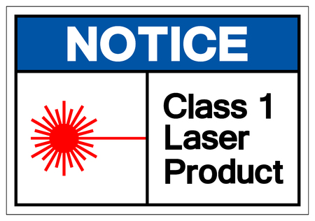 Notice Class 1 Laser Product Symbol Sign, Vector Illustration, Isolate On White Background Label. EPS10