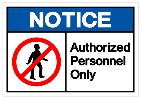 Notice Authorized Personnel Only Symbol Sign ,Vector Illustration, Isolate On White Background Label .EPS10