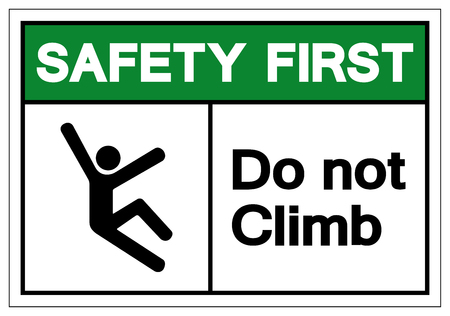 Safety First Do Not Climb Symbol Sign, Vector Illustration, Isolate On White Background Label .EPS10 Stok Fotoğraf - 123863664