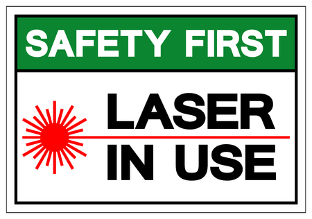 Safety First Laser In Use Symbol Sign, Vector Illustration, Isolate On White Background Label .EPS10